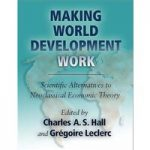 Making World Development Work – Scientific Alternative to Neoclassical Economic Theory