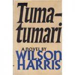Tumatumari – Wilson Harris – First Edition