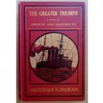 The Greater Triumph – a story of Osborne and Dartmouth