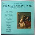 Courtly Masquing Ayres. Dolmetsch, Saxby etc. – C.R.L.P. 15