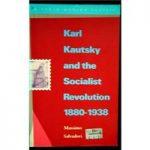 Karl Kautsky and the Socialist Revolution 1880-1938