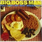 Big boss man – Full English beat breakfast