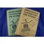 Motor Vehicle Calculations and Science Vols. I & II