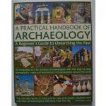 A practical handbook of archaeology