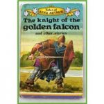 Ladybird. King Arthur. The Knight of the Golden Falcon. &Other Stories.