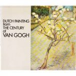 Dutch Painting from the Century of Van Gogh