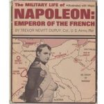 The Military Life of Napoleon: Emperor of the French