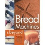 Bread machines & beyond