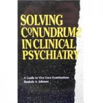 Solving Conundrums in Clinical Psychiatry: A Guide to Viva Voce Examinations