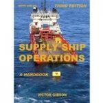Supply Ship Operations : A Handbook. Third Edition.