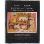 Gilpin to Ruskin: Drawing Masters and Their Manuals, 1800-1860