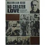Maximilian Kolbe: No Greater Love