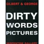 Dirty Words Pictures – Gilbert & George