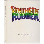 Synthetic Rubber – The Story of an Industry
