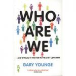 Who are we – and should it matter in the 21st century?