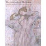 The Ashmolean Museum : Complete Illustrated Catalogue of Paintings