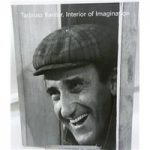 The Interior of Imagination – Tadeusz Kantor