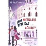 From Notting Hill with love– actually