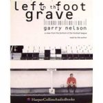 Left Foot in the Grave, by Garry Nelson (lower division football league conference soccer 2 x tapes)