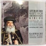 LITURGY OF THE COPTIC ORTHODOX CHURCH Kathedralchor Kairo