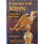 A Journey with John: A Holy Week Bible Study