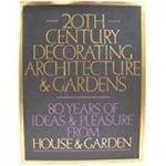 20th century decorating architecture & gardens
