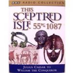 This Sceptred Isle : 55BC to 1087AD (inc. 24-page booklet & chronology 2 x tapes)