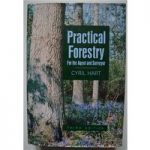 Practical Forestry – For The Agent and Surveyor