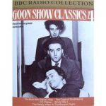 Goon Show Classics 4 (Man Never Was/ Case CD Plates/ WWI/ Nasty Affair Burami Oasis, 2 tapes)