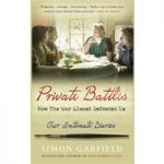 Private Battles – How the War Almost Defeated Us – Our Intimate Diaries