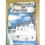 Peacocks in Paradise – Elisabeth Inglis-Jones