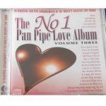 The No 1 Pan Pipe Love Album (Volume Three) – Various Artists
