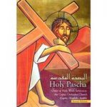 The Holy Pascha: Order of Holy Week Services in the Coptic Orthodox Church