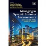 Managing in Dynamic Business Environments: Between Control and Autonomy