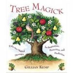 Tree Magick: Fifty Two Magical Messages for Inspiration, Protection and Prediction
