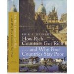 How Rich Countries Got Rich – and Why Poor Countries Stay Poor