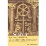 The search for the Origins of Christian Worship: sources and methods for the study of early liturgy