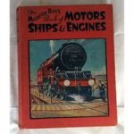 The Modern Boy's Book of Motors Ships and Engines