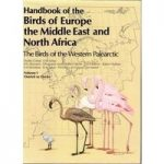 Handbook of the Birds of Europe, the Middle East and North Africa, Vol 1 Ostrich to Ducks