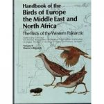 Handbook of the Birds of Europe, the Middle East and North Africa, Vol 2 Hawks to Bustards